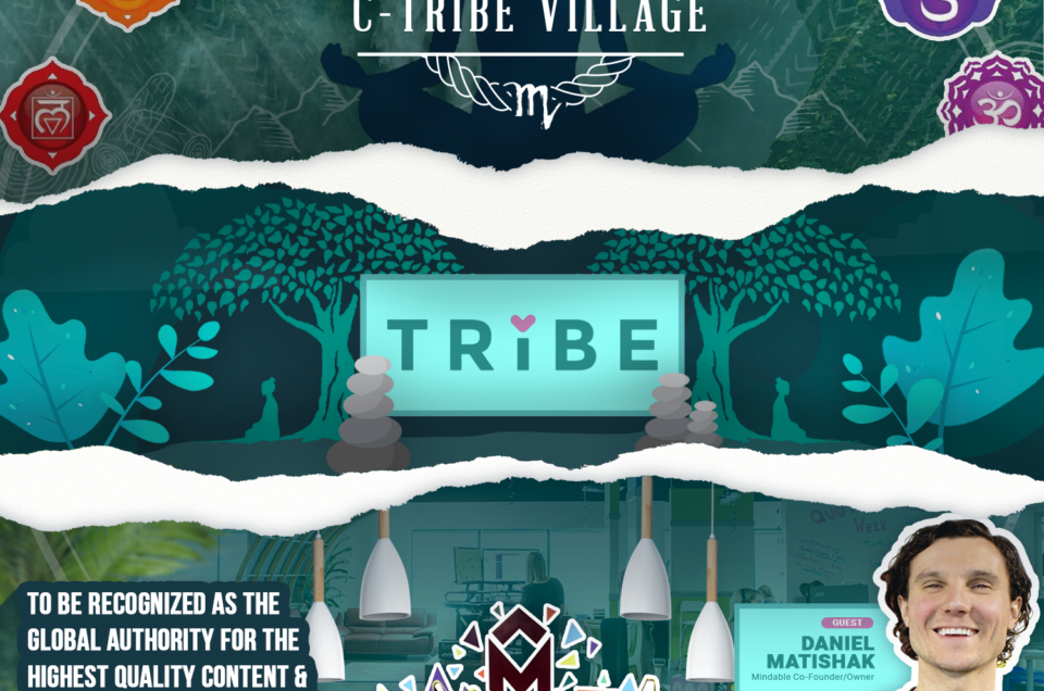 Daniel Matishak - It Takes a C-Tribe Village Podcast