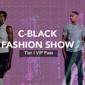 C-Black Virtual Fashion Show - Tier I Pass