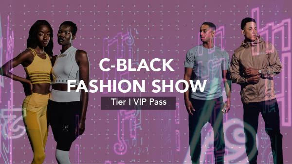 C-Black Virtual Fashion Show - Tier I Pass