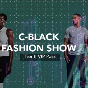 C-Black Fashion Show - Tier II Pass