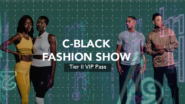C-Black Fashion Show - Tier II Pass